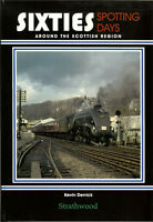 Sixties Spotting Days around the Scottish Region NEW RAILWAY BOOK STEAM ARCHIVE