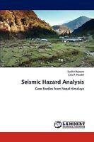 NEW Seismic Hazard Analysis: Case Studies from Nepal Himalaya by Sudhir Rajaure