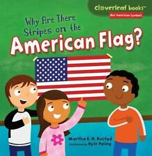 Cloverleaf Books (tm) -- Our American Symbols: Why Are There Stripes on the...