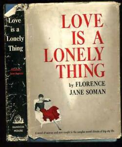Love is a Lonely Thing, Soman, Florence Jane