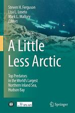 A Little Less Arctic : Top Predators in the World's Largest Northern Inland...