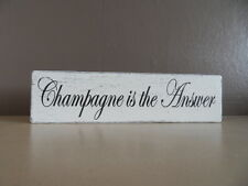Shabby, Wedding Champagne is the Answer plaque/sign, chic and unique