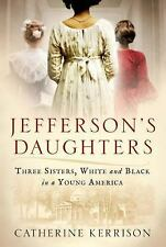 Jefferson's Daughters By Catherine Kerrison HC Book
