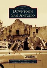 Downtown San Antonio (Images of America) by Korte, Joan Marston, Peché, David L