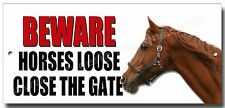 Beware Horses Loose Close The Gate,Equestrian Security Warning Sign.Stable Sign