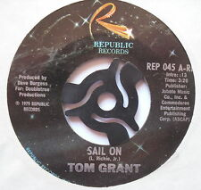 "TOM GRANT - Sail On - Excellent Condition 7"" Single Republic REP 045"