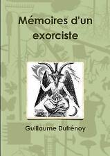 Memoires d'un Exorciste by Guillaume Dufrenoy (2015, Paperback)