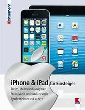 iPad & iPhone für Einsteiger: Surfen, Mailen und Na...   Buch   Zustand sehr gut