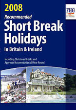 (Good)-Recommended Short Break Holidays in Britain 2008 (Paperback)-Anne Cuthber