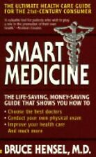 Smart Medicine: How to Get the Most Out of Your Medical Checkup and Stay Healthy