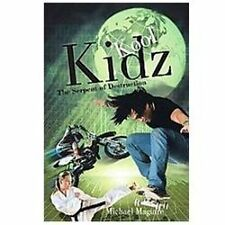 Kool Kidz : The Serpent of Destruction by Michael Maguire (2012, Hardcover)