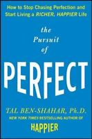 The Pursuit of Perfect: How to Stop Chasing Perfection and Start Living a Richer