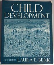 Child Development 6th Edition by Laura E Berk Sixth Edition