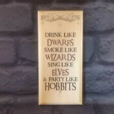 Party Like A Hobbit Plaque / Sign / Gift -  Wizard Elves Harry Potter Dwarf 460