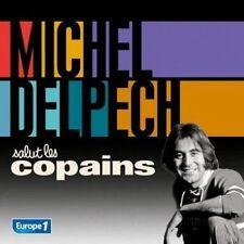 """CD """"SALUT LES COPAINS -  MICHEL  DELPECH""""  NEUF SOUS BLISTER"""