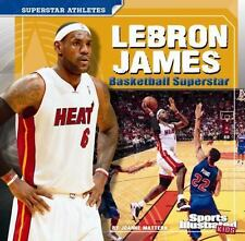 Lebron James (superstar Athletes): By Joanne Mattern