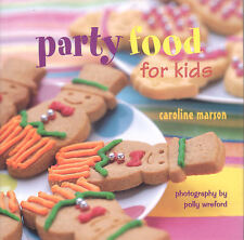 PARTY FOOD for KIDS Caroline Marson **NEW COPY**