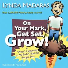 On Your Mark, Get Set, Grow!: A Whats Happening to My Body? Book for Younger