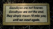 "Goodbyes are not forever bench top mold 31"" x 14"" x 2.5""    3/16th plastic"