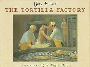 The Tortilla Factory Hardcover Gary Paulsen