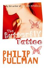 The Butterfly Tattoo By Philip Pullman. 9780330397964