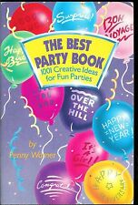 THE BEST PARTY BOOK 1001 CREATIVE IDEAS FOR FUN PARTIES BY PENNY WARNER