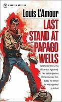 Last Stand at Papago Wells by L'Amour, Louis