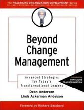 Beyond Change Management: Advanced Strategies for Today's Transformational Lead