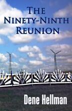 The Ninety-Ninth Reunion by Dene Hellman (2015, Paperback)