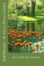 Erica's Flower Garden : Sex and Sacrament by Rolf Witzsche (2016, Paperback)