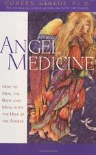 Angel Medicine: How to Heal the Body and Mind with the Help of the Angels By Do