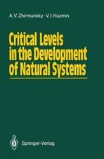 Critical Levels in the Development of Natural Systems by Alexey V. Zhirmunsky...