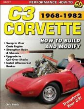 Corvette C3 1968-1982: How to Build and Modify (Performance How-To)