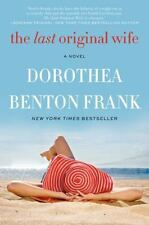 The Last Original Wife by Dorothea Benton Frank (2014, Paperback) LN