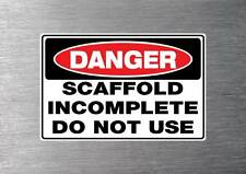Scaffold incomplete do not use sticker 7 yr water&fade proof safety oh&s 7 year