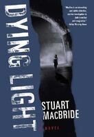 Dying Light by MacBride, Stuart