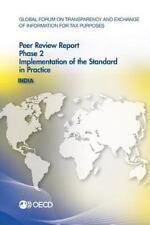 India 2013 : Phase 2, Implementation of the Standard in Practice by Global...