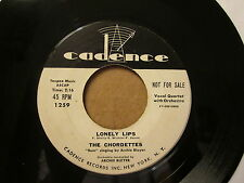 The CHORDETTES - Lonely Lips / The Dudelsack Song   CADENCE 1259  wlp   45rpm