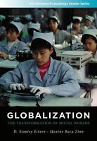 Globalization: The Transformation of Social Worlds by Maxine Baca Zinn and...