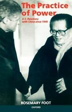 The Practice of Power: US Relations with China since 1949, Foot, Rosemary Book