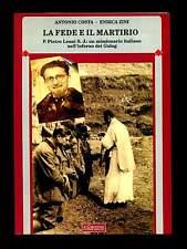 LA FEDE E IL MARTIRIO P. Pietro Leoni S. J. A. Costa-E. Zini Il Cerchio 2001