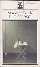 Maurizio Cucchi, Il disperso, Guanda, Fenice contemporanea, 1994,poesia italiana