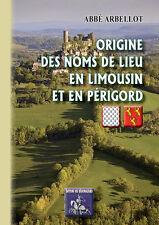 Origine des noms de lieu en Limousin & en Périgord - Abbé Arbellot