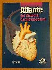 Atlante Anatomia del Sistema Cardiovascolare - Malesci - Medicina
