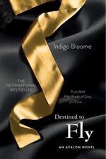 Avalon Trilogy: Destined to Fly : An Avalon Novel 3 by Indigo Bloome (2013,...