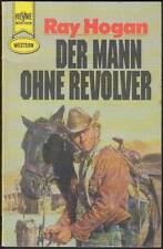 Heyne-Western Band 2546: Der Mann ohne Revolver (1980, Ray Hogan) Z 2+
