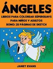 Angeles: Libros Para Colorear Superguays Para Ninos y Adultos (Bono: 20 Paginas