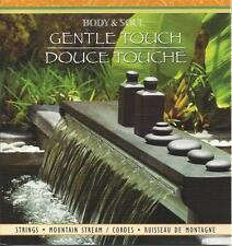 BODY AND SOUL GENTLE TOUCH STRINGS AND MOUNTAIN STREAM RELAXATION SPA MUSIC CD