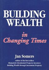 BUILDING WEALTH IN CHANGING TIMES - Jan Somers - We live in changing times...