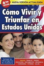 Cómo Vivir y Triunfar en Estados Unidos (Spanish